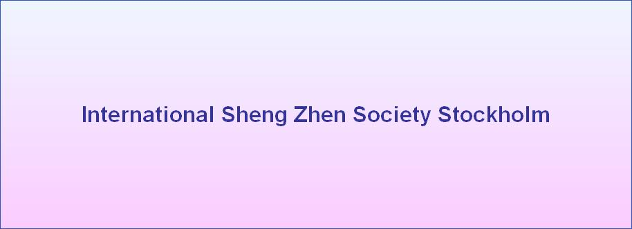 International Sheng Zhen Society Stockholm