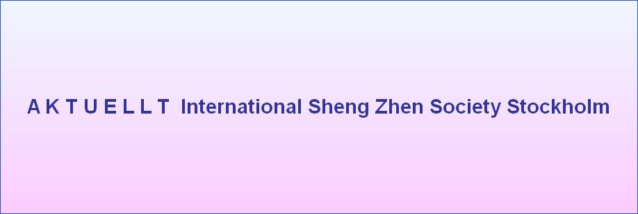 A K T U E L L T  International Sheng Zhen Society Stockholm